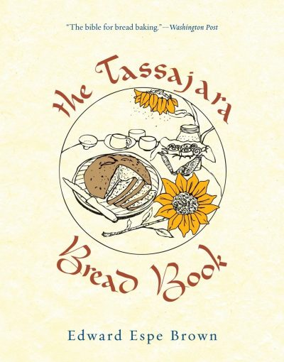 Tassajara Bread Book, by Edward Espe Brown